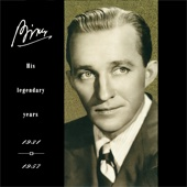 Bing - His Legendary Years 1931-1957