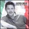 Sabrás Que Te Quiero, Javier Solis