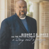 A Wing and a Prayer - Bishop T.D. Jakes and the Potter's House Mass Choir