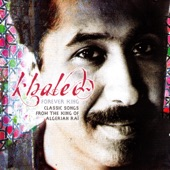 Forever King: Classic Songs from the King of Algerian Raï
