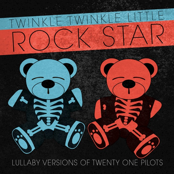 Lullaby Versions of Twenty One Pilots Twinkle Twinkle Little Rock Star CD cover