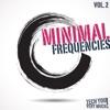 Minimal Frequencies, Vol. 2