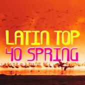 Latin Top 40 Spring