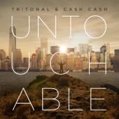 Untouchable - Tritonal & Cash Cash Cover Art