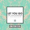 Let You Go (feat. Great Good Fine Ok) [A-Trak Remix] - Single