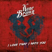 I Love That I Hate You - Kane Brown