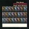 The Great Otis Redding Sings Soul Ballads, Otis Redding