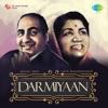 Darmiyaan: Mohd. Rafi and Lata Mangeshkar - Mohammed Rafi & Lata Mangeshkar