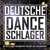 Deutsche Dance Schlager (Die Top DJ Dance Schlager Hits 2016 für jede Schlagerparty)