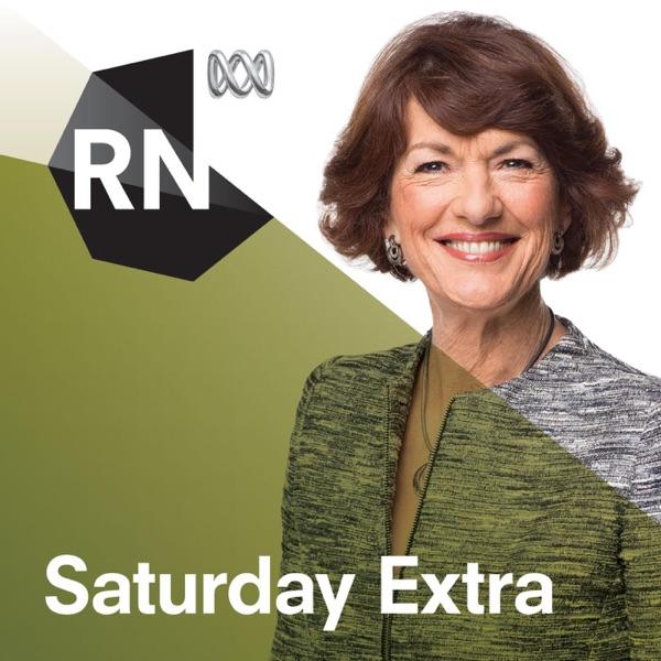 Saturday Extra  - Full program podcast