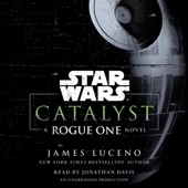 James Luceno - Catalyst (Star Wars): A Rogue One Novel (Unabridged)  artwork
