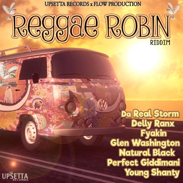 Reggae Robin Riddim | Fyakin, Delly Ranks, Perfect Giddimani, Glen Washington, Natural Black, Da Real Storm, Young Shanty
