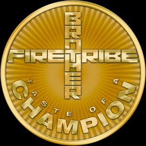 Brother Firetribe - Taste Of A Champion