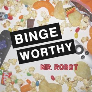 Bingeworthy: Mr. Robot podcast