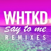 WHTKD - Say to Me (Low Steppa Remix) artwork