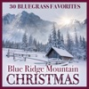 Blue Ridge Mountain Christmas - 30 Bluegrass Favorites