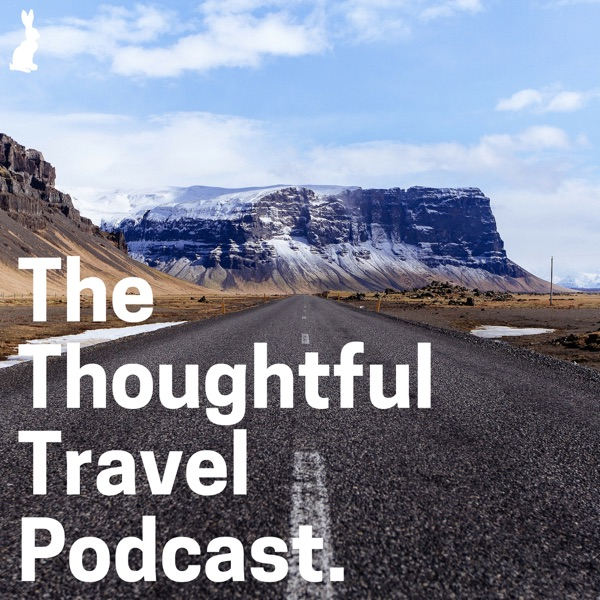 The Thoughtful Travel Podcast