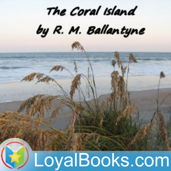 The Coral Island - A Tale of the Pacific Ocean by Robert Michael Ballantyne