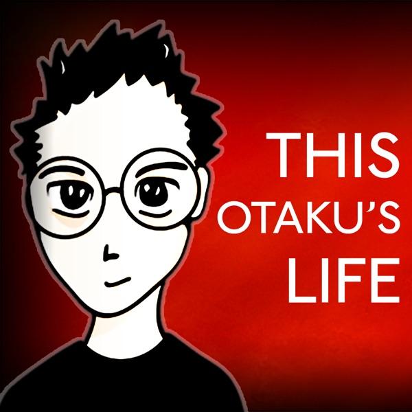 THIS OTAKU'S LIFE