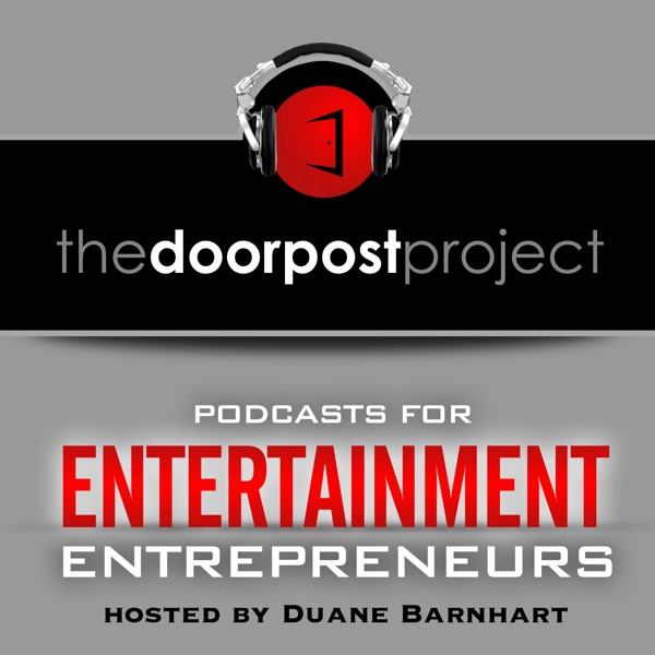 The Doorpost Podcast Project // Inspiring interviews with some of today's most successful Entertainment Entrepreneurs