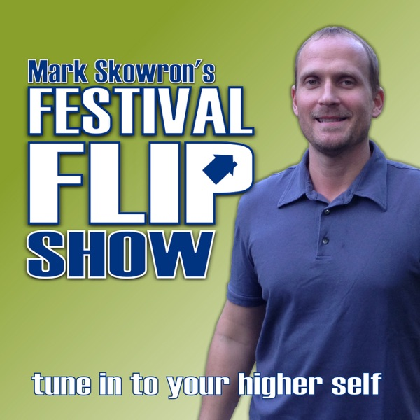 The Festival Flip Show with Mark Skowron