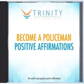 Become a Policeman Present Affirmations