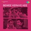 Bewee Keraye Kee