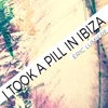 I Took a Pill in Ibiza - Single