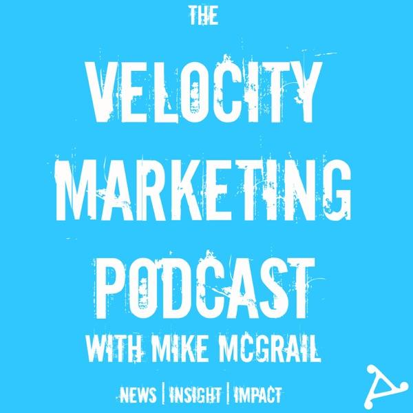 The Velocity Marketing Podcast