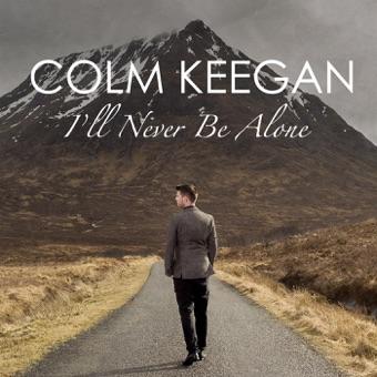 I'll Never Be Alone – Colm Keegan