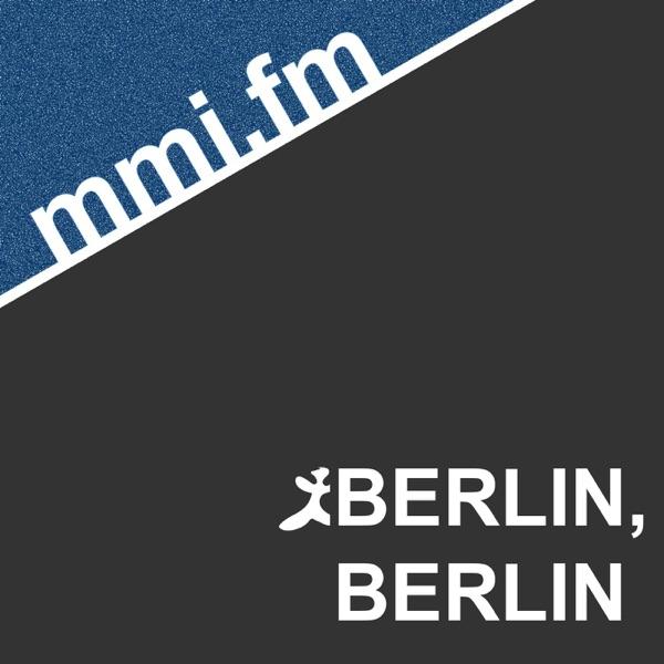 Berlin, Berlin – mmi.fm