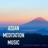 Asian Meditation Music - 2 Hour Zen Oriental Songs for Tai Chi, Relaxation and Massage