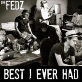 The Fedz - Best I Ever Had artwork