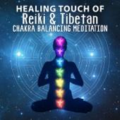 Healing Touch of Reiki & Tibetan Chakra Balancing Meditation: Inner Peace, Secret Zen Garden