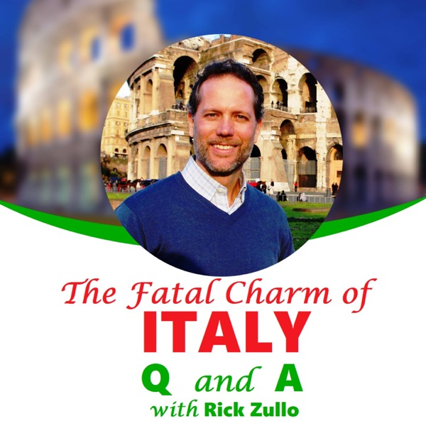 The Fatal Charm of Italy: A Question and Answer Podcast with Rick Zullo