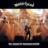 No Sleep 'Til Hammersmith (Live), Motörhead