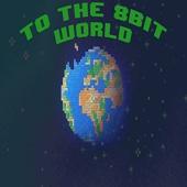 To the 8Bit World