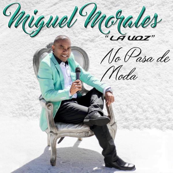 Miguel Morales - No Pasa De Moda (2016) [MP3 @320 Kbps]