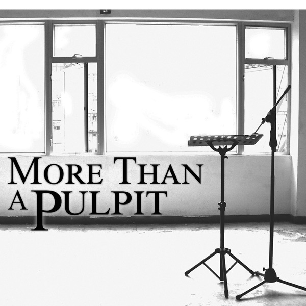 More Than A Pulpit
