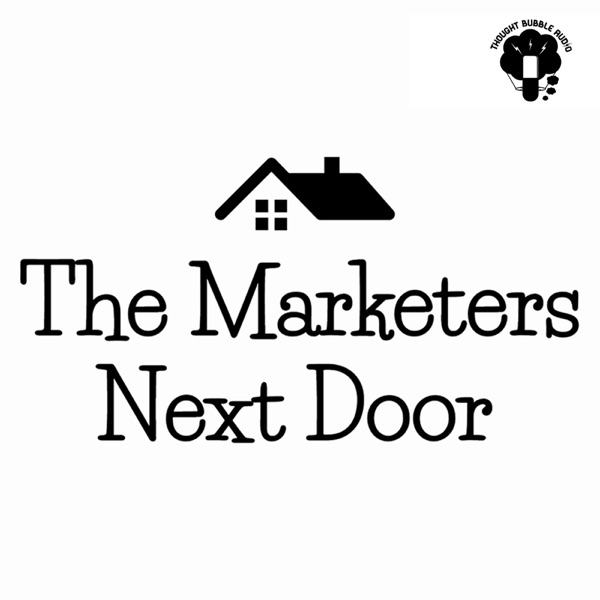 The Marketers Next Door Podcast | A Social Media Marketing Podcast