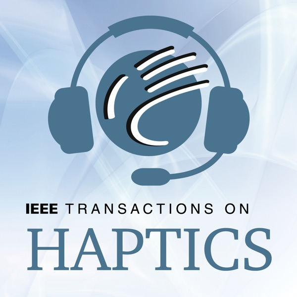 IEEE Transactions on Haptics Podcast