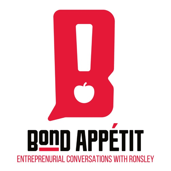 The Bond Appetit Podcast with Ronsley Vaz  Uniting entrepreneurs through food   Learn to be superhuman