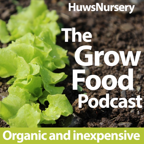 The Grow Food Podcast