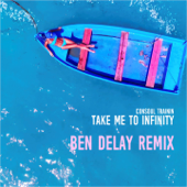 Take Me to Infinity (Ben Delay Extended Remix)