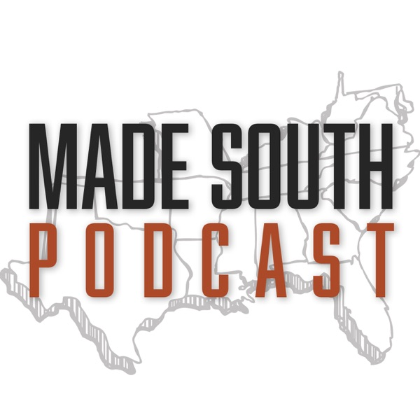 The MADE SOUTH Podcast