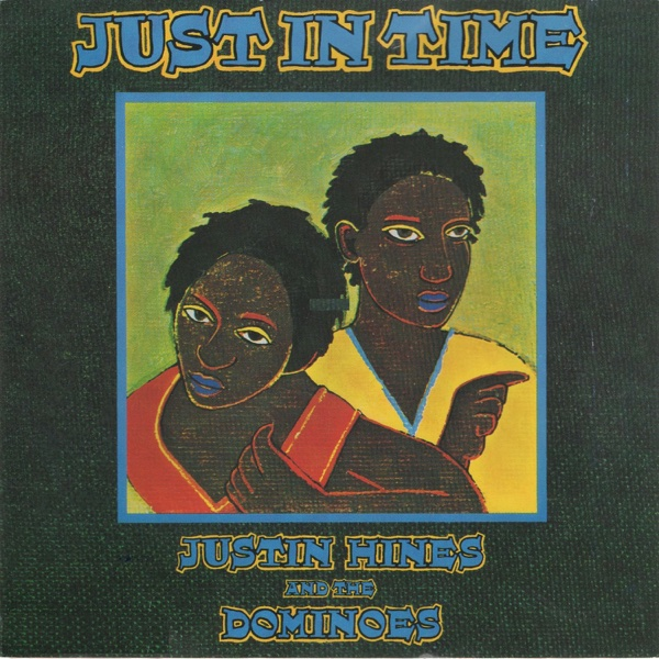 Just in Time | Justin Hinds & The Dominoes