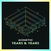 Years & Years - Meteorite (Acoustic) artwork