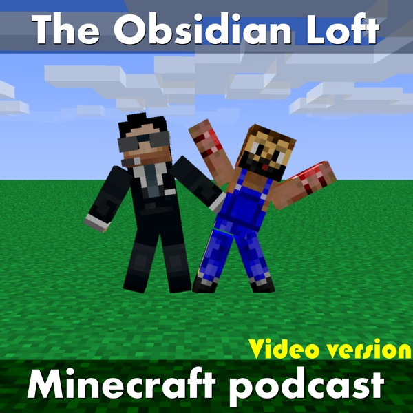 Obsidian Loft Minecraft podcast