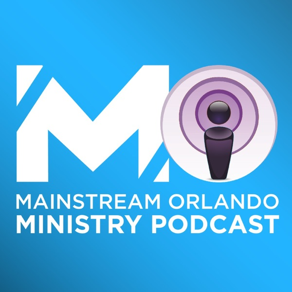 Mainstream Orlando Ministry Podcast