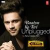 Baaton Ko Teri (Umplugged)